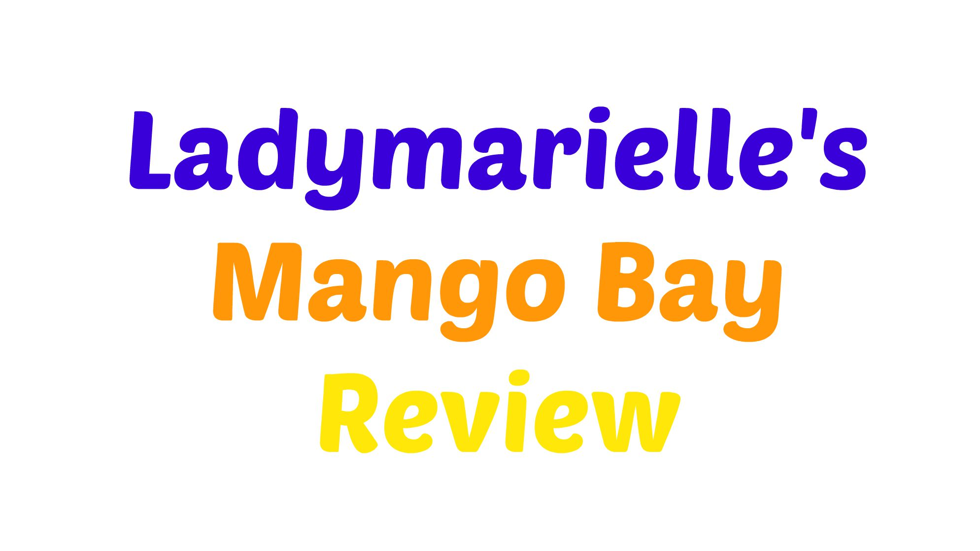 Food Cravings: Mango Bay Review
