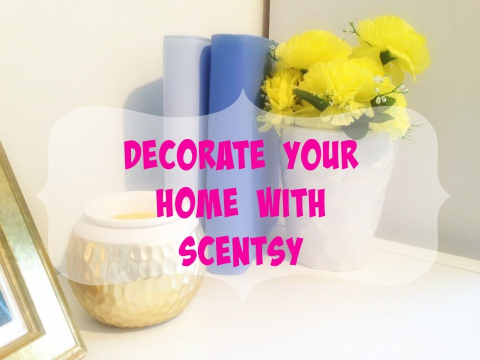 Decorate Your Home With Scentsy