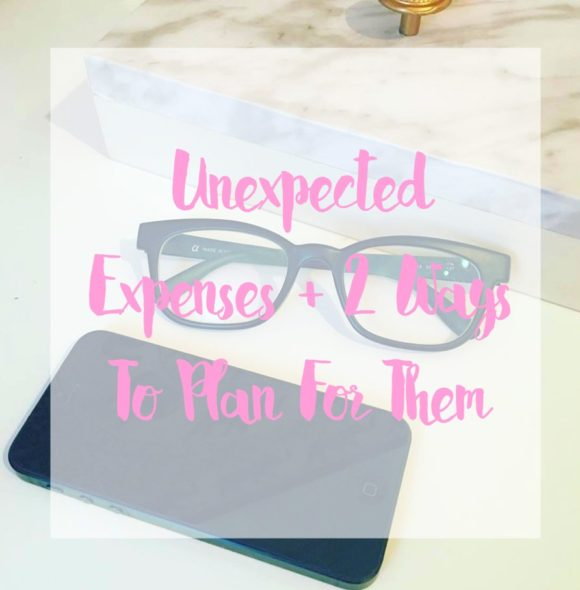 Unexpected Expenses + 2 Ways To Plan For Them