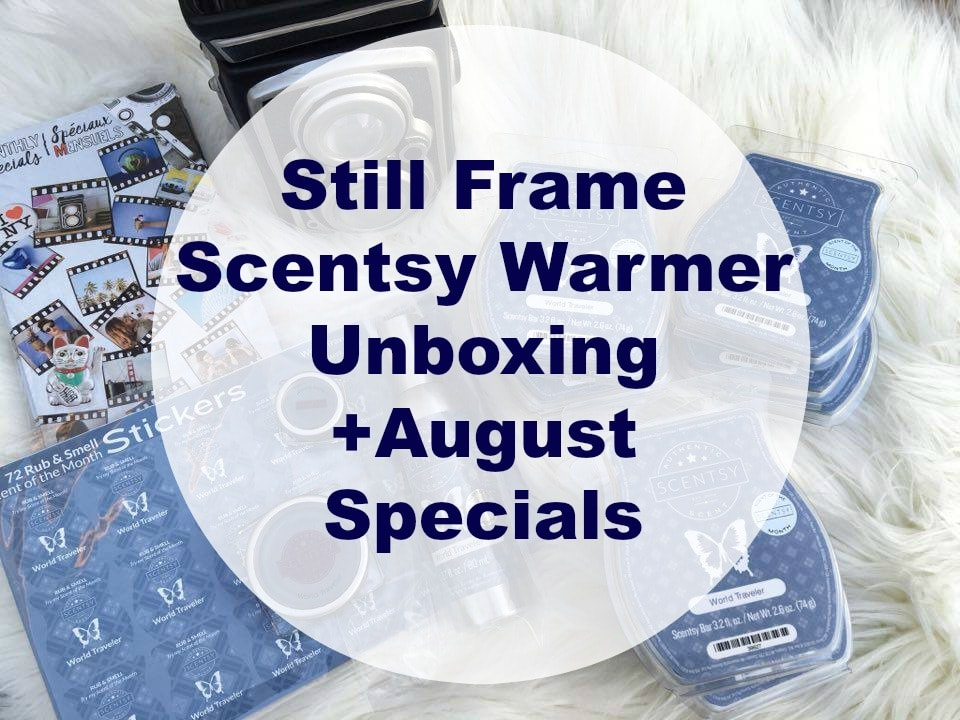 Still-Frame-Scentsy-Warmer Unboxing-August-Specials