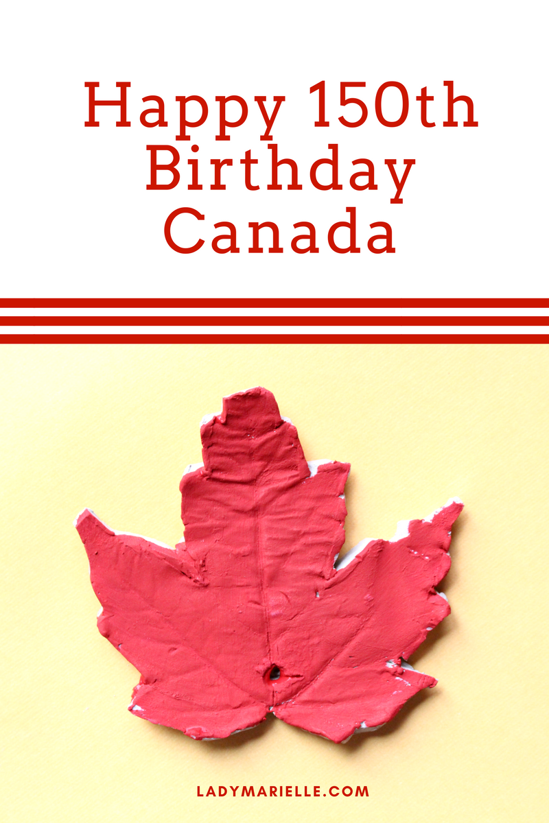Happy 150th Birthday Canada