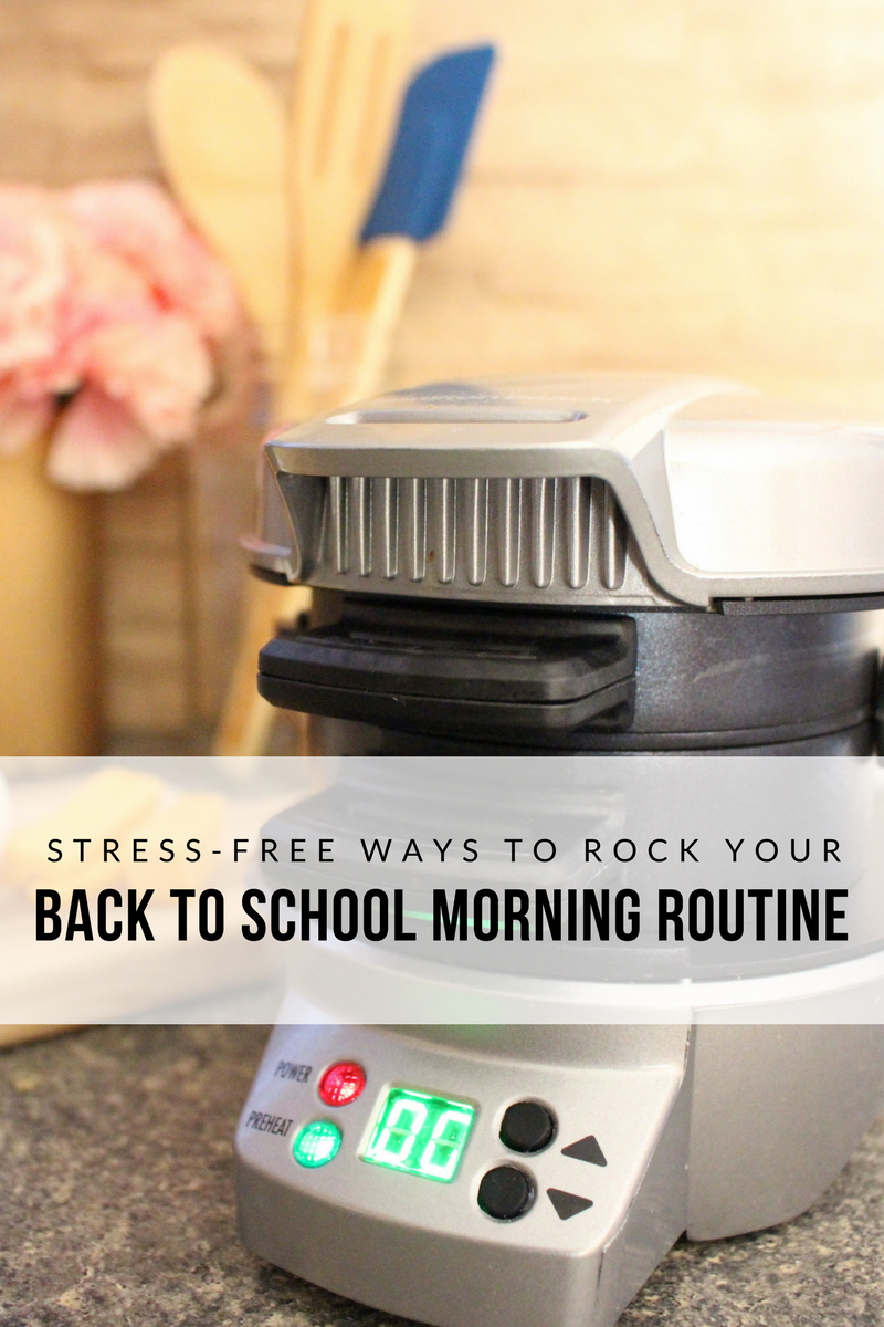 Stress-free Ways To Rock Your Back To School Morning Routine