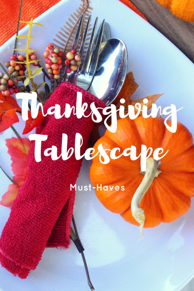 7 Thanksgiving Tablescape Must-Haves