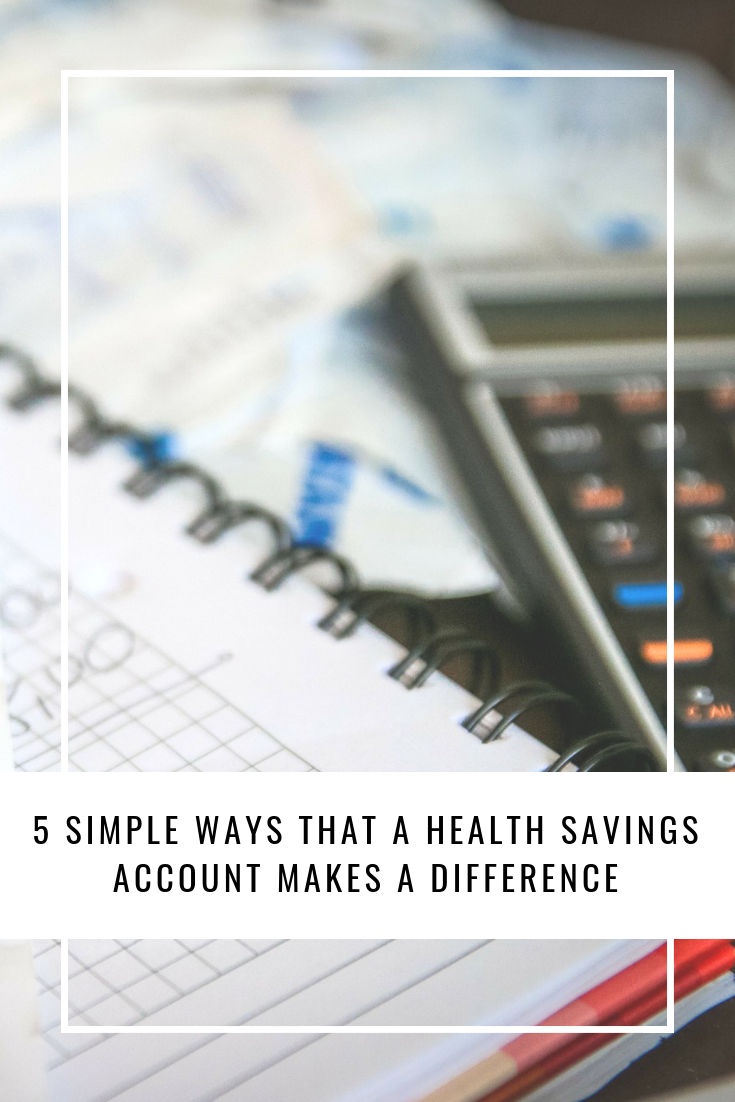 5 Simple Ways That a Health Savings Account Makes a Difference