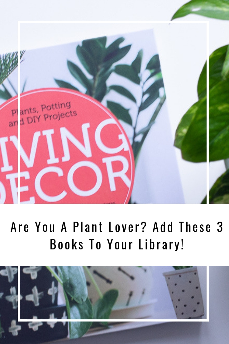 Are You A Plant Lover? Add These 3 Books To Your Library!