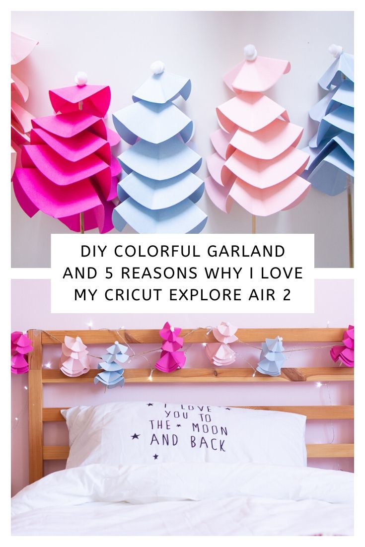 DIY Colorful Garland and 5 Reasons Why I love my Cricut Explore Air 2